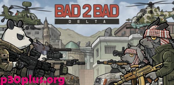 BAD 2 BAD: DELTA - گروه دلتا