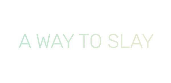 A Way To Slay - بهترین راه آدمکشی