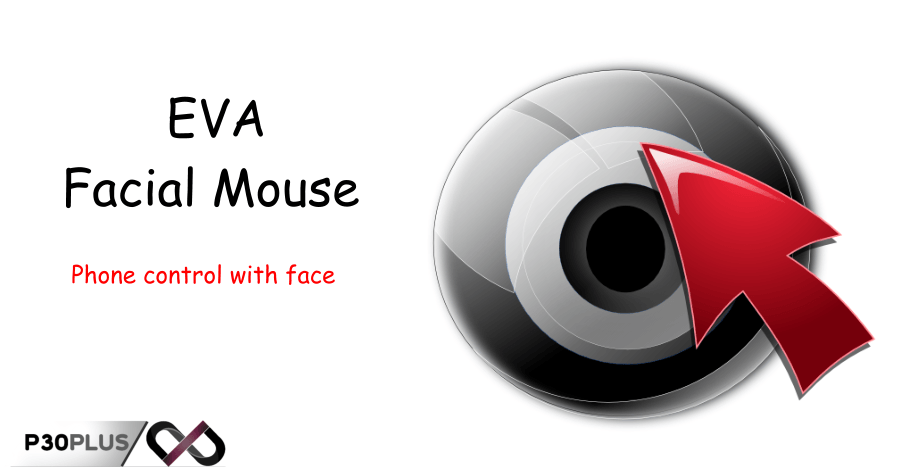 کنترل گوشی با حرکات چهره -EVA Facial Mouse