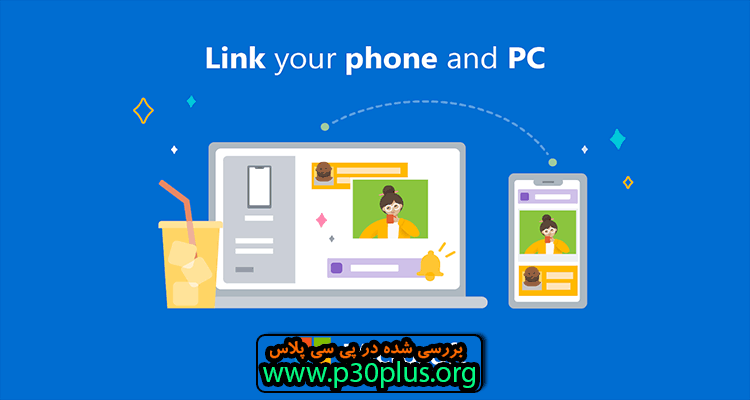 اپلیکیشن Your Phone Companion - Link to Windows دسترسی به گوشی با ویندوز 10