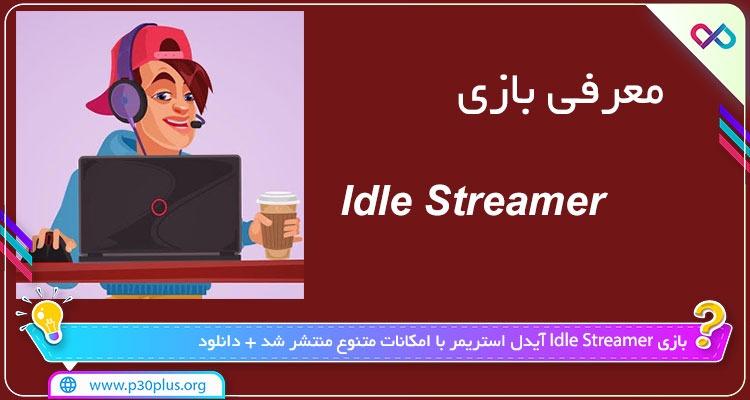دانلود بازی Idle Streamer آیدل استریمر